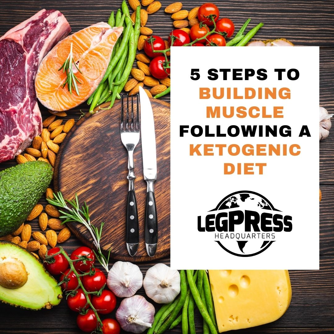 5 Steps to Building Muscle Following a Ketogenic Diet